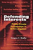 img - for Defending Interests: Public-Private Partnerships in WTO Litigation book / textbook / text book