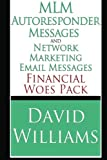 MLM Autoresponder Messages and Network Marketing Email Messages: Financial Woes Pack