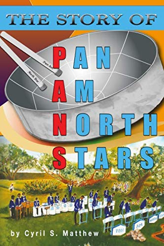The Story of Pan Am North Stars (Steel Band Music In Trinidad And Tobago)