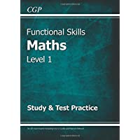 Functional Skills Maths Level 1 - Study & Test Practice (CGP Functional Skills)