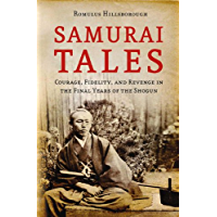 Samurai Tales: Courage, Fidelity and Revenge in the