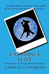 Eat Dance Love: Anthology of Tango Stories Paperback