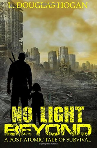 No Light Beyond: A Post-Atomic Tale of Survival PDF