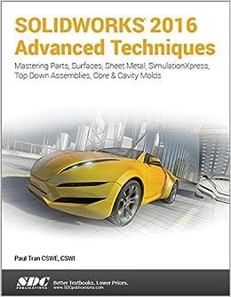 Solidworks 2016 Advanced Techniques: Advanced Level