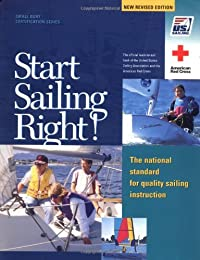 Start Sailing Right!: The National Standard for Quality Sailing Instruction (US Sailing Small Boat Certification)