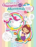 Activity Books For Girls Unicorns and Mermaids: Coloring, Spot Difference, How To Draw, Shadow Matching, Cut and Paste, Dot To Dot For Kids (Unicorn Coloring Book)