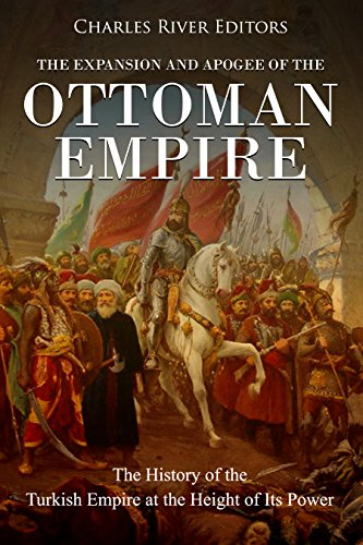 Amazon the expansion and apogee of the ottoman empire the the expansion and apogee of the ottoman empire the history of the turkish empire at fandeluxe Choice Image