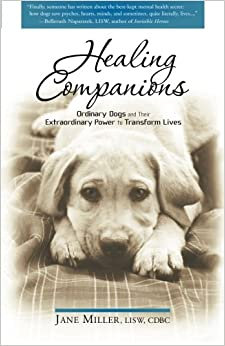 Book Healing Companions: Ordinary Dogs and Their Extraordinary Power to Transform Lives