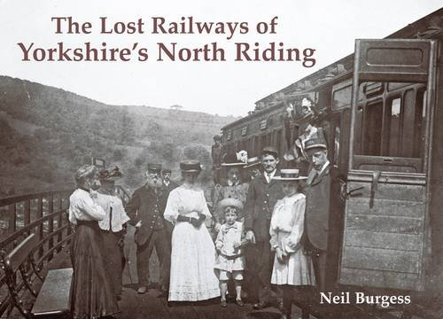 Download The Lost Railways of Yorkshire's North Riding PDF