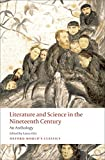 Literature and Science in the Nineteenth Century An Anthology (Oxford World's Classics)