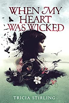 When My Heart Was Wicked by [Stirling, Tricia]