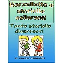 Barzellette e storielle esilaranti: Tante storielle divertenti (Italian Edition)
