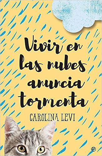 Vivir en las nubes anuncia tormenta, Carolina Levi (rom) 51NOBGYTA0L._SX324_BO1,204,203,200_