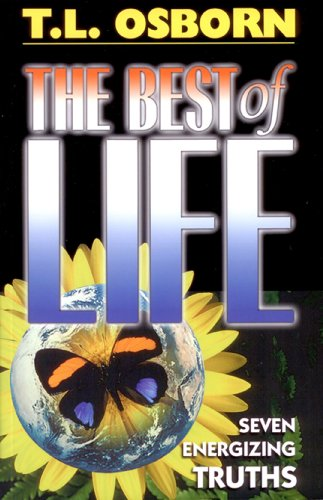 Best of life kindle edition by t l osborn religion best of life by osborn t l fandeluxe Gallery