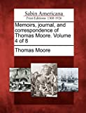 Memoirs, Journal, and Correspondence of Thomas Moore. Volume 4 Of 8, Thomas Moore, 1275723675
