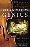 Front cover for the book Stradivari's Genius: Five Violins, One Cello, and Three Centuries of Enduring Perfection by Toby Faber