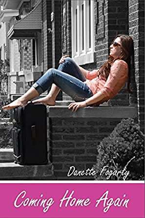 Coming Home Again - Kindle edition by Danette Fogarty
