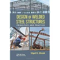 Design of Welded Steel Structures: Principles and Practice