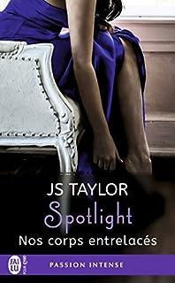 Spotlight 04 : Nos corps entrelacés