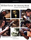 Wilberforce: an Activity Book, Andrew Edwards and Fleur Thornton, 0892216727
