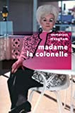 img - for Madame la colonelle (PAVILLONS POCHE) (French Edition) book / textbook / text book