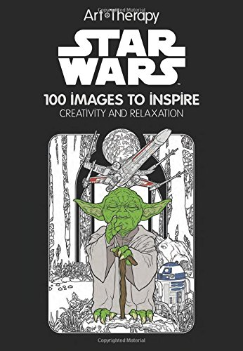 Art of Coloring Book Star Wars: 100 Images to Inspire Creativity and Relaxation Art Therapy Color Coloring for Geeks