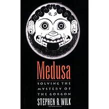 Medusa: Solving the Mystery of the Gorgon