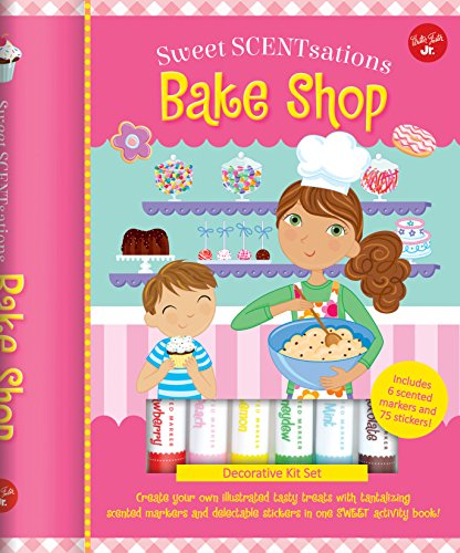 Scentsations Sweet (Bake Shop: Create your own illustrated tasty treats with tantalizing scented markers and delectable stickers in one SWEET activity book! - Includes 6 ... markers and 75 stickers! (Sweet SCENTsations))