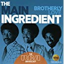 Brotherly Love: The Rca Anthology  /  The Main Ingredient