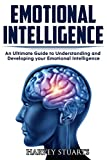 Emotional Intelligence: Build Self Confidence, Improve Interpersonal Connection, Control your Emotions, Become a Leader, Be loved, EQ Mastery, Read People, Self Development, Analyze people