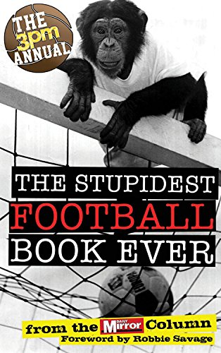 The 3pm Annual: The Stupidest Football Book Ever: From the Daily Mirror Column! pdf epub