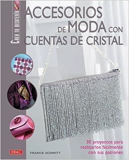 Accesorios de Moda con Cuentas de Cristal (Spanish) Paperback – 2013