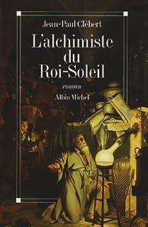L'alchimiste du Roi-Soleil : roman