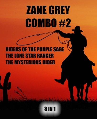 (Zane Grey Combo #2: Riders of the Purple Sage/The Lone Star Ranger/The Mysterious Rider (Zane Gray Omnibus) (Volume 2))