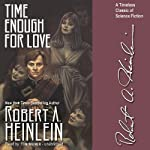 Time Enough for Love: The Lives of Lazarus Long | Robert A. Heinlein