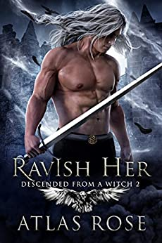 RavIsh Her (Descended from a Witch Book 2) by [Rose, Atlas]