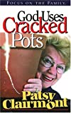 God Uses Cracked Pots, Patsy Clairmont, 1561795844