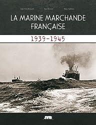 La marine marchande française : 1939-1945