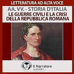 Le guerre civili e la crisi della repubblica romana (Storia d'Italia 5)