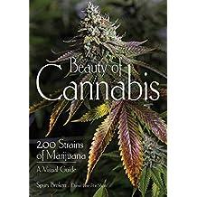 Beauty of Cannabis: 200 Strains of Marijuana, A Visual Guide