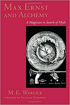 Book Max Ernst and Alchemy : A Magician in Search of Myth (Surrealist by M. E. Warlick (2001-03-05)