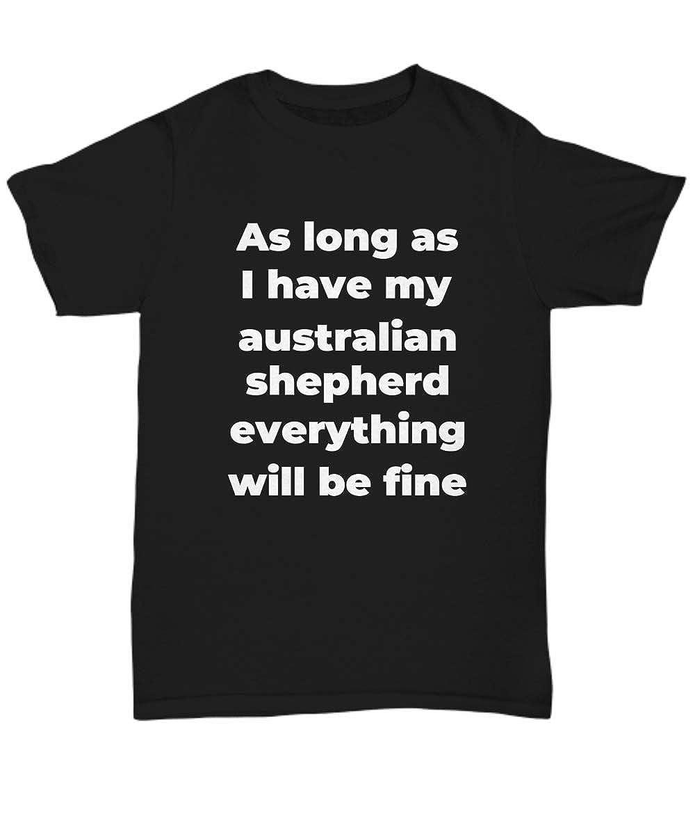Australian Shepherd T-Shirt Funny Gift for Men Women Dog Lovers Gag Idea Unisex Tee