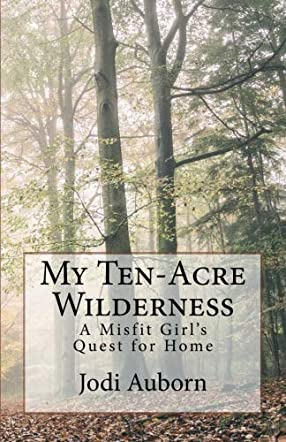 My Ten-Acre Wilderness