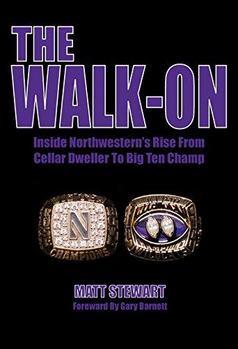 The Walk-On: Inside Northwestern's Rise from Cellar Dweller to Big Ten Champ