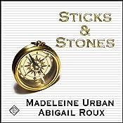 Sticks and Stones: Gay Fiction | Madeleine Urban, Abigail Roux