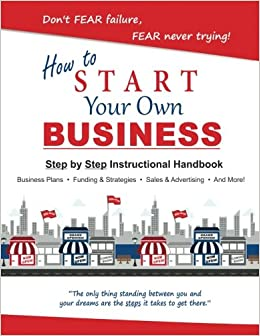 How To Start Your Own Small Business Solomon Mr Henry G 9780692368084 Amazon Com Books