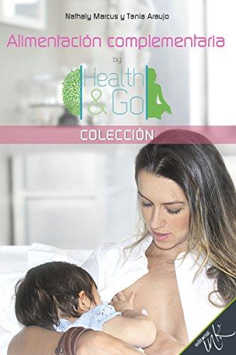 Alimentación complementaria (Colección Health&Go) (Spanish Edition) by Nathaly Marcus, Araujo Tania