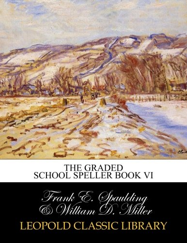 Graded Speller (The Graded School Speller Book VI)