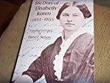 The Diary of Elisabeth Koren, 1853-1855, Elisabeth Koren, 157216008X