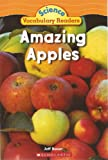 Amazing Apples (Science Vocabulary Readers)